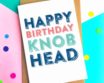 Happy Birthday Knob Head Letterpress Inspired Contemporary Typographic British Made Greetings Card DYPHB95
