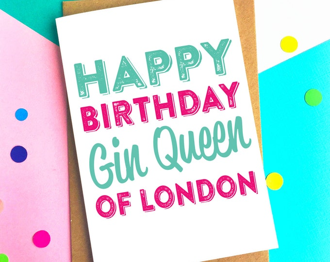 Personalised Happy Birthday Gin Queen Location Funny British Inspired Greetings Card DYHB81