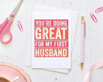 You're Doing Great For My First Husband Funny Anniversary Greeting Card