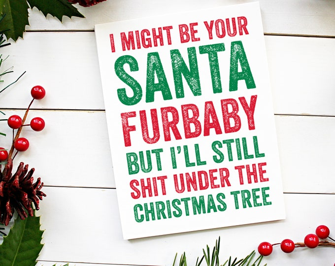 Santa Furbaby Funny Christmas Card from the Dog or Cat