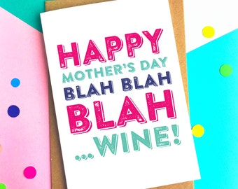 Happy Mother's Day Blah Blah Blah Wine Greetings Card - Funny humour contemporary greetings card DYPHMD008