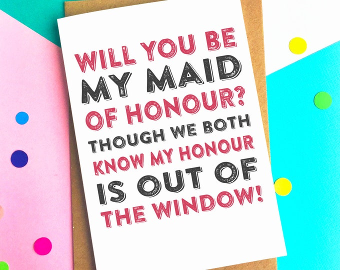 Will You be My Maid Of Honour? Out of the Window Funny Typographic Be My Bridesmaid Card