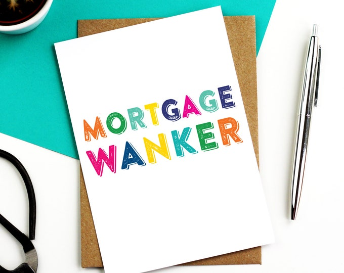 Mortgage Wanker Contemporary Typographic New Home Celebration Greetings Card DYPNH002