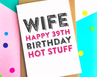Wife Happy Birthday Hot Stuff Personalised Funny Contemporary Letterpress Inspired British Made Woodblock Personalised Greetings Card