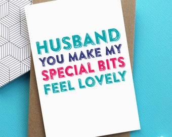 Husband You Make My Special Bits Feel Lovely Colourful Celebration Card
