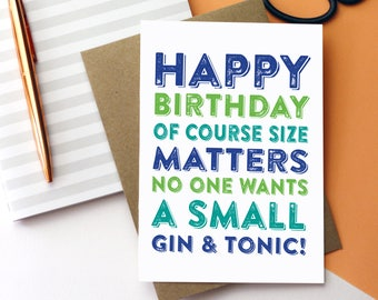 Happy Birthday Of Course Size Matters No One Wants a Small G&T cheeky British Humour Typographic Contemporary Birthday Greetings Card