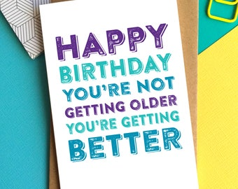 Happy Birthday You're Not Getting Older You're Getting Better Mindfulness positive card Contemporary Typographic British Greetings Card