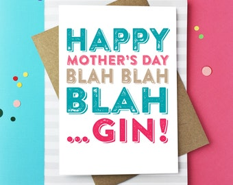 Happy Mother's Day Blah Blah Blah Gin Funny British Humour Contemporary luxury Mother's Day card DYPHMD006