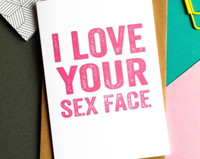 Mature I love your sex face Funny Joke Contemporary Letterpress Inspired British Valentines Greetings Card