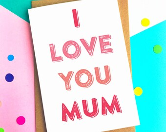 I Love You Mum/Mom Personalised Typographic Contemporary Mother's Day Greetings Card