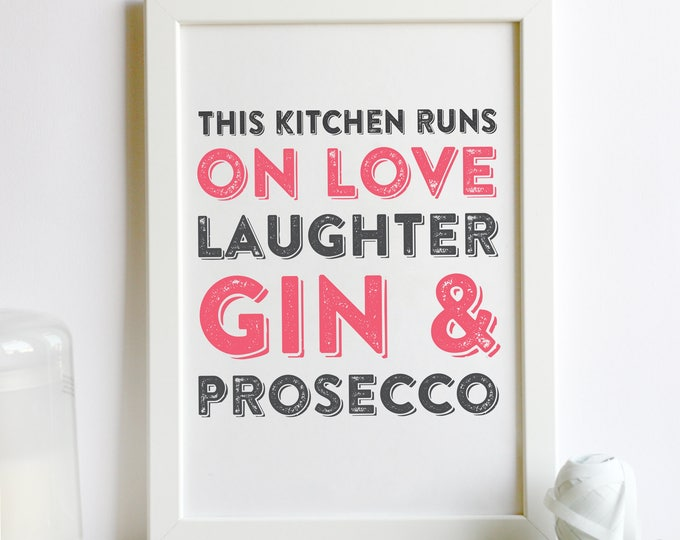 This Kitchen Runs on Love Laughter and Prosecco A4 Print DYPP004
