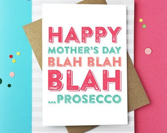 Happy Mother's Day Blah Blah Blah Prosecco cheeky contemporary funny Mother's day luxury Birtish humour greetings cards