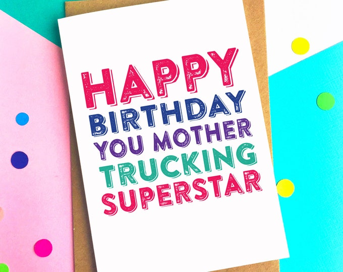Happy Birthday You Mother Trucking Superstar Cheeky funny adult birthday contemporary typographic greetings card