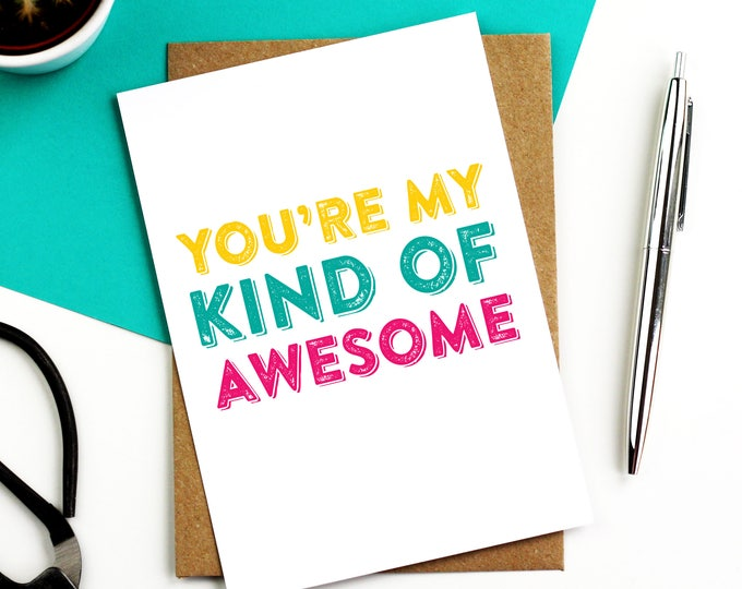 You're My Kind of Awesome Valentines Anniversary Celebration Typographic Contemporary Greetings Card DYPL042
