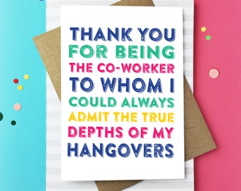 Thank You For Being The CoWorker Who Could Admit The Depths of My Hangover Funny Contemporary Typographic Greeting Card DYPNJ002