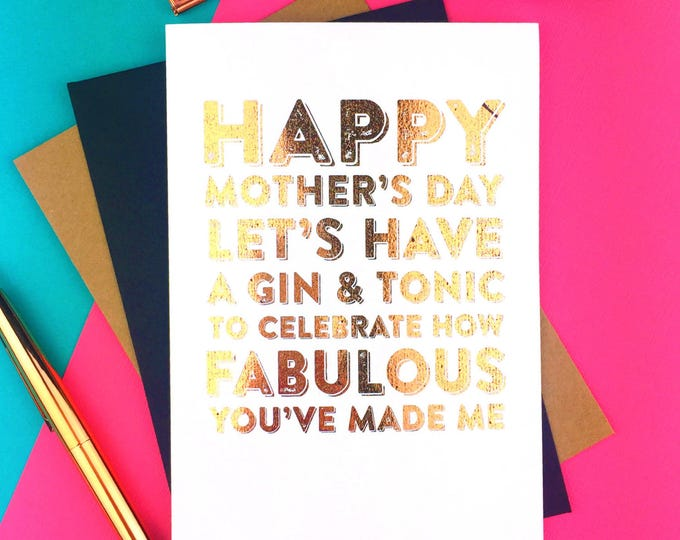 Happy Mother's Day Let's Celebrate With a Gin and Tonic Gold Foiled Luxury Mothers Day Card DYPHMD011