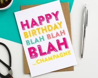 Happy Birthday Blah Blah Blah Champagne Cheeky British Inspired Birthday Celebration Card DYPHB43