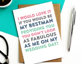 I Would Love it If You Would Be My Best Man Funny Typographic Simple Greeting Card DYPW020