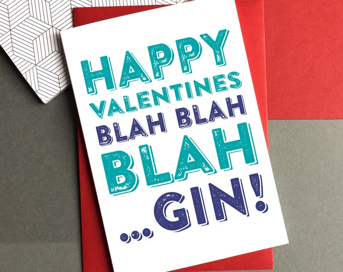 Happy Valentines Blah Blah Blah Gin Cheeky funny lovely British inspired contemporary typographic Greetings Card