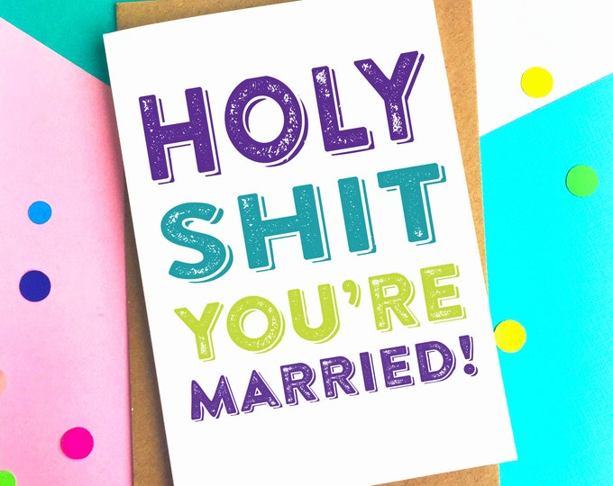 Holy Shit You're Married Typographic Inspired British Made Funny Engagement Greetings Card DYPW018