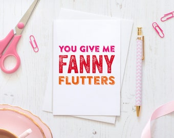 You Give Me Fanny Flutters Love Island Funny Anniversary Valentine Greeting Card