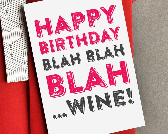 Happy Birthday Blah Blah Blah Wine Funny British Inspired Greetings Card