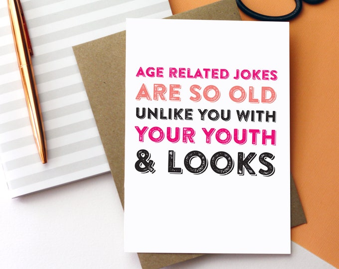 Happy Birthday Age Related Jokes Are So Old Funny Contemporary Typographic Birthday Card