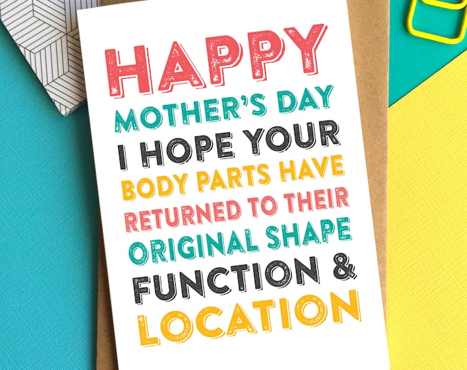 Happy Mother's Day I hope Your Body Returns To Original Function and Location Funny British Contemporary Greetings Card DYPHMD004