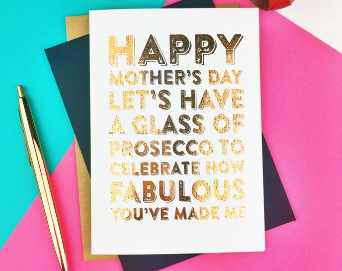 Happy Mother's Day Let's Have a Glass of Prosecco or Gin to Celebrate How Fabulous Made Me Cheeky British Mother's Day Card Foil