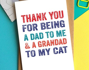 Thanks For Being A Dad To Me and a Grandad to My Cat or Dog Funny Contemporary Typographic Greetings Card