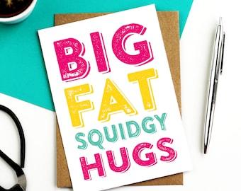A Big Fat Squidgy Hug Sympathy Thinking of You Hug Sympathy Greetings Card