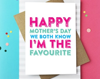Happy Mother's Day We Both Know I'm the Favourite Greetings Card DYPHMD022