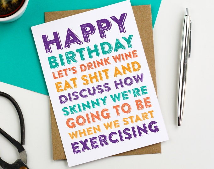 Happy Birthday Lets Drink Wine Eat Shit Funny British Inspired Greeting Card