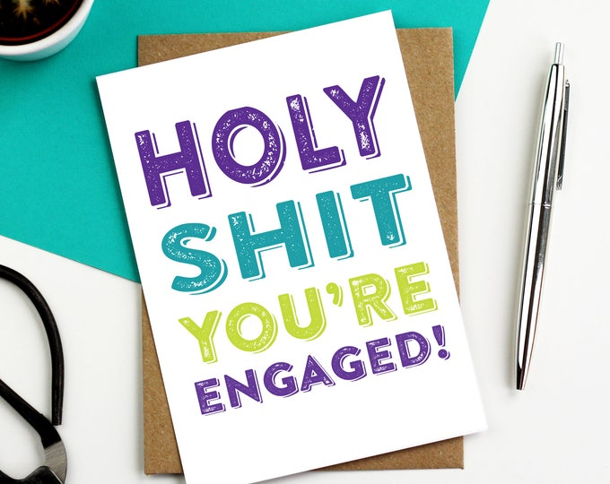 Holy Shit You're Engaged Typographic Inspired British Made Funny Engagement Greetings Card DYPW017