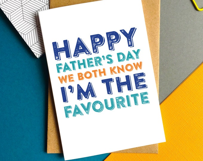 Happy Father's Day We Both Know I'm the Favourite Funny Greetings Card DYPFD026