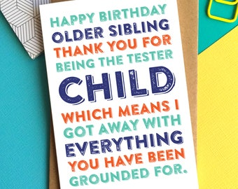 Happy Birthday Thank You For Being my Older Tester Sibling Funny Typographic Contemporary Letterpress Inspired Greetings Card