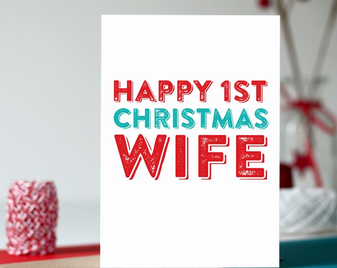 Merry 1st Christmas to my Wife or Husband Colourful British Typographic Letterpress Inspired Cheeky Fun Holidays Greetings Card DYPCH02