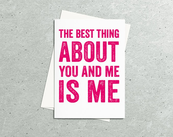 Best Thing About You & Me Funny British Valentines Day Typographic Greetings Card