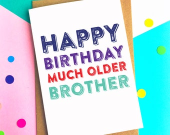 Happy Birthday Much Older Brother Funny Joke British Made Greetings Card DYPHB111