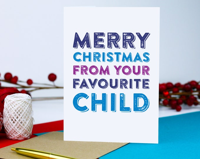 Merry Christmas From Your Favourite Child Contemporary Typographic British Funny Holidays Christmas Greetings Card DYPCH29