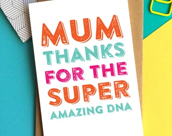 Happy Mother's Day Thanks for the Super Amazing DNA Funny British Greetings Card DYPHMD002
