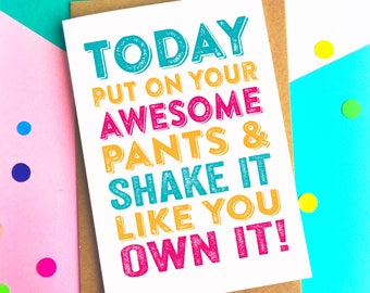 Today Put on Your Awesome Pants Funny Typographic Inspirational Greetings Card