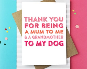 Thank You For Being a Mum To Me and A GrandMother to My Dogs Cheeky British Humour Mother's Day Card DYPHMD020