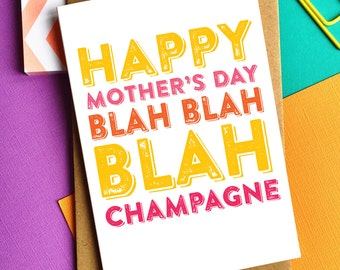 Happy Mother's Day Blah Blah Blah Champagne funny joke contemporary British Humour Greetings Card DYPHMD005