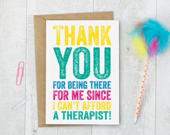 Thank You for Being My Therapist Greeting Card