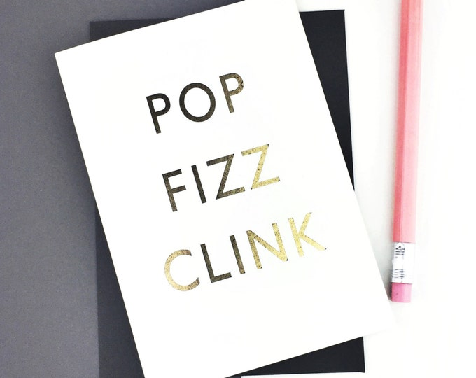Pop Fizz Clink Luxury Gold Foiled Celebration Congratulations Anniversary Wedding Engagement Typographic Greetings Card DYPW037/DYPW037B