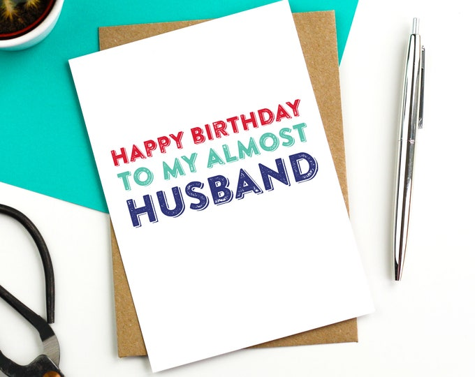 Happy Birthday To My Almost Wife or Husband Contemporary Typographic Pre Wedding Greeting Card DYPHB28 DYPHB29