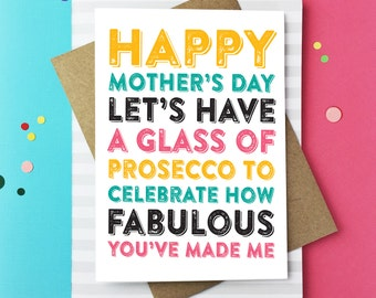 Happy Mother's Day Let's Have a Glass of Prosecco to Celebrate How Fabulous Made Me Cheeky British Mother's Day Card DYPHMD012