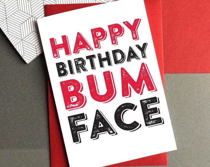 Happy Birthday Bum Face British Humour Cheeky Funny Joke Contemporary Typographic Birthday Greetings Card
