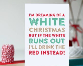 Merry Christmas I'm Dreaming of a White Christmas Cheeky Typographic Funny British Inspired alcohol Greetings Card DYPCH18